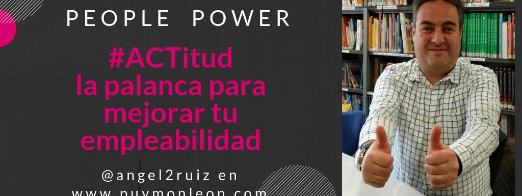 Episodio 4 | Entrevista La #ACTitud como palanca para mejorar tu empleabilidad con Angel Ruiz (Talento – RRHH)